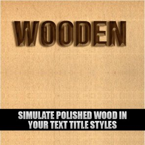 Simulate Polished Wood in your Text Title Styles