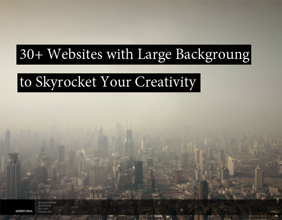 30+ Websites with Large Background to Skyrocket Your Creativity