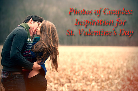 Photos of Couples: Inspiration for  St. Valentine's Day