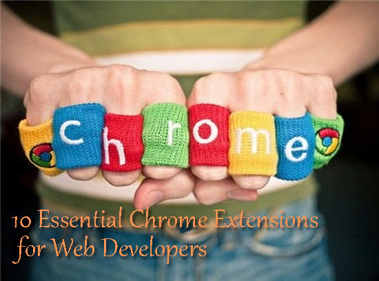 10 Essential Chrome Extensions for Web Developers
