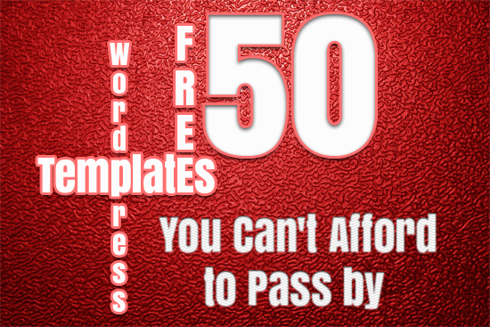 50 Free WordPress Templates You Can't Afford to Pass by