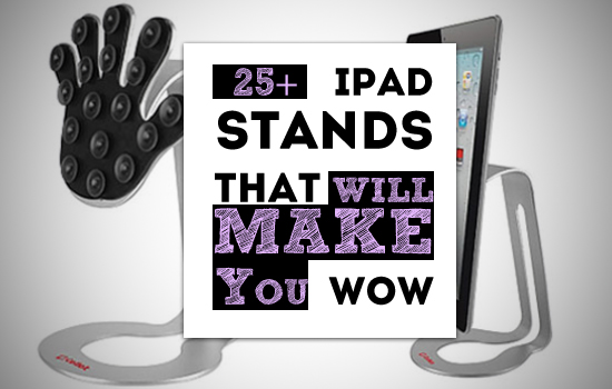 25+ iPad Stands That Will Make You WOW