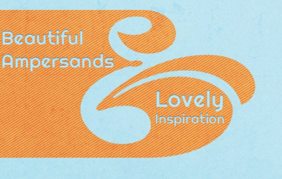 Beautiful Ampersands: Lovely Inspiration