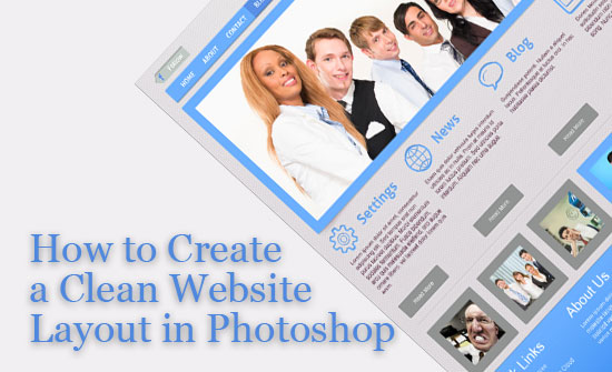 How to Create a Clean Website Layout in Photoshop