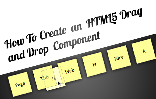 How To Create an HTML5 Drag and Drop Component