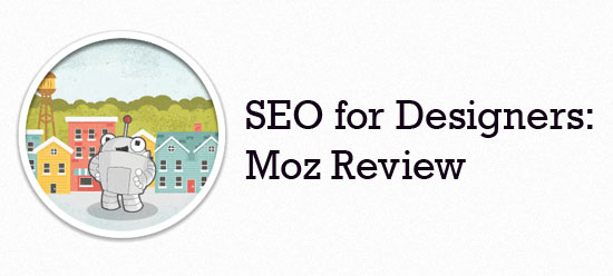 SEO for Designers: Moz Review