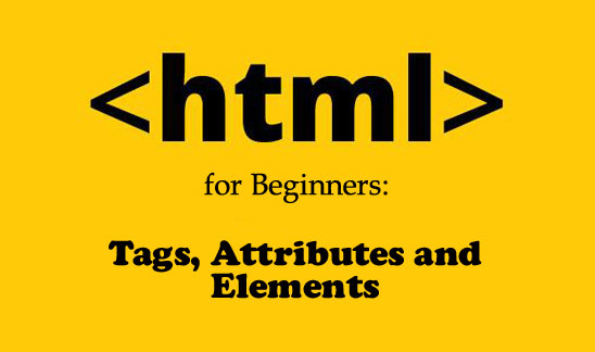 HTML for Beginners: Tags, Attributes and Elements (Part 2)