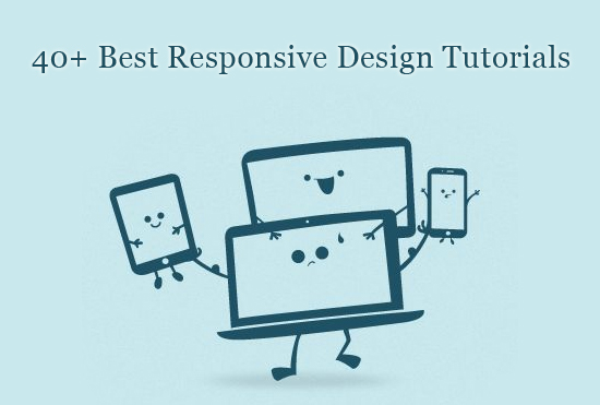 40+  Best Responsive Design Tutorials