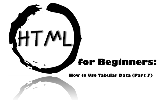 HTML for Beginners: How to Use Tabular Data (Part 7)