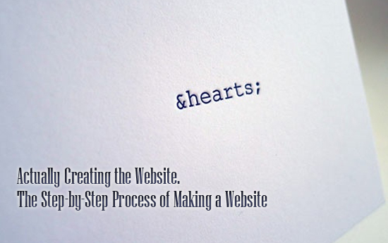 Actually Creating the Website. The Step-by-Step Process of Making a Website (Lesson 3 )
