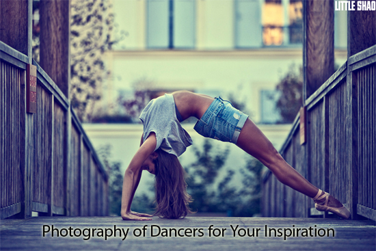 Photography of Dancers for Your Inspiration