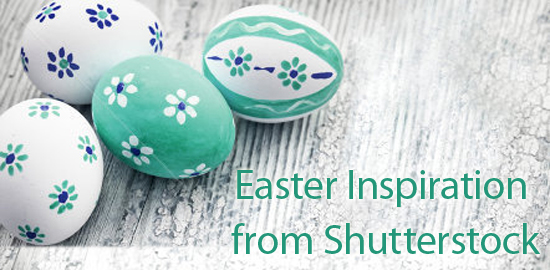 Easter Inspiration from Shutterstock