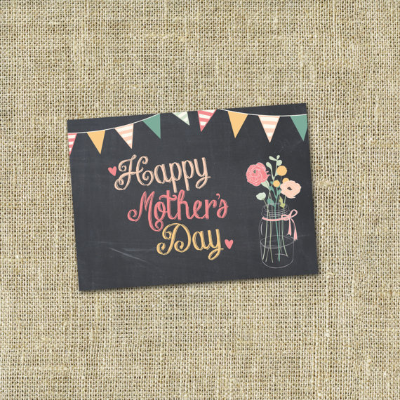 Mother's Day Card - Printable - DIY, MODERN, Chalkboard, Vintage, Buntings, Rustic, Chalk, INSTANT Download