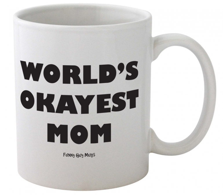 World's Okayest Mom Mug--Great Mothers Day Mug-- Funny High Quality Coffee Mug