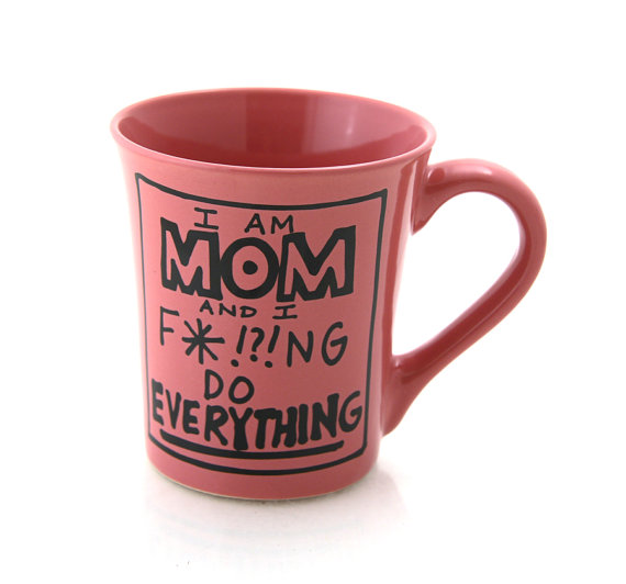 Mom Mug, Funny Gift for Mothers Day, I Do Everything, PInk