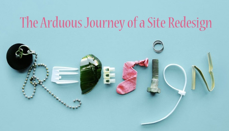 The Arduous Journey of a Site Redesign