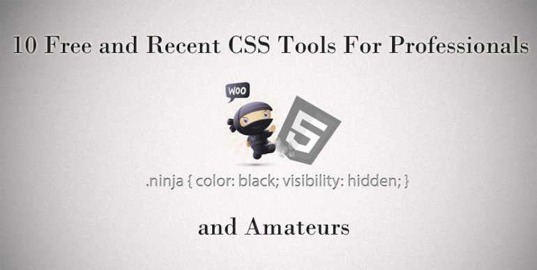 10 Free and Recent CSS Tools For Professionals and Amateurs