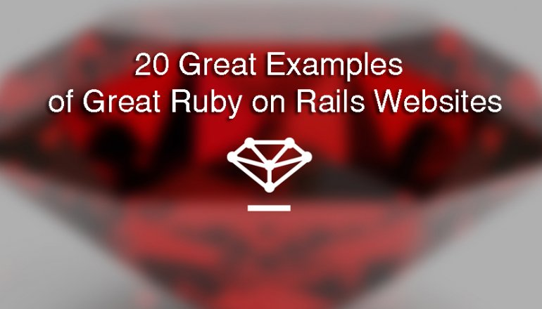 20 Great Examples of Great Ruby on Rails Websites