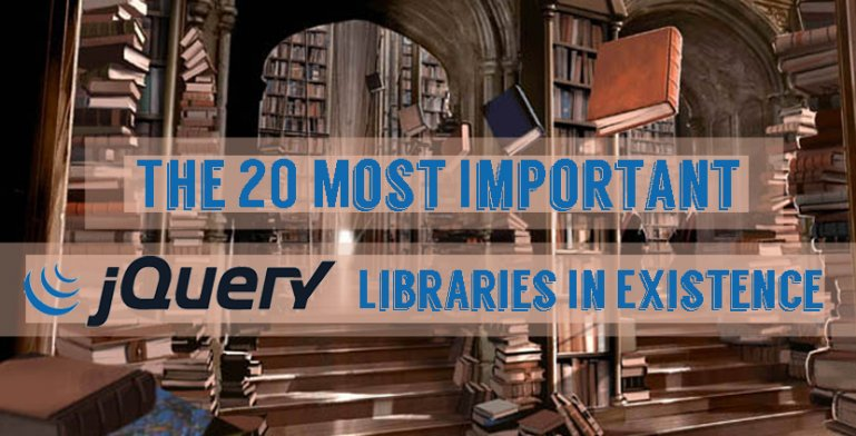The 20 Most Important jQuery Libraries In Existence