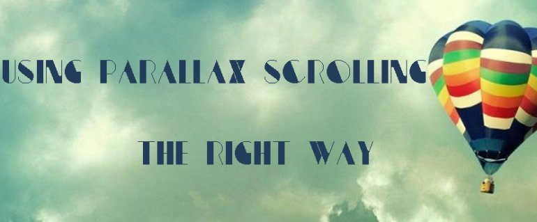 Using Parallax Scrolling the Right Way