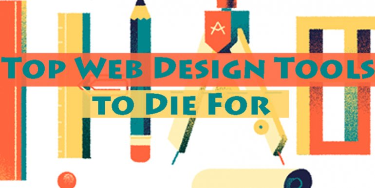 Top Web Design Tools to Die For