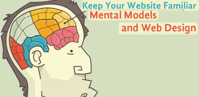 Keep Your Website Familiar - Mental Models and Web Design