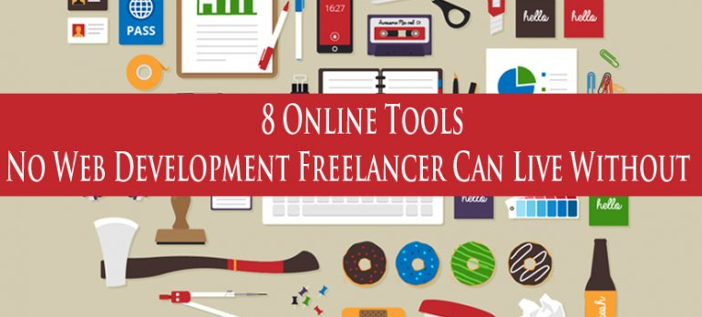 8 Online Tools No Web Development Freelancer Can Live Without