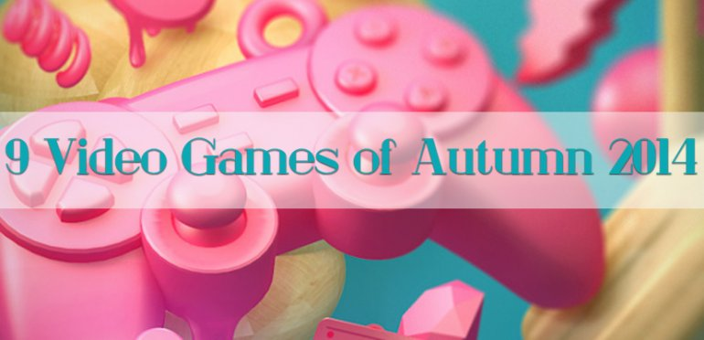 9 Video Games of Autumn 2014