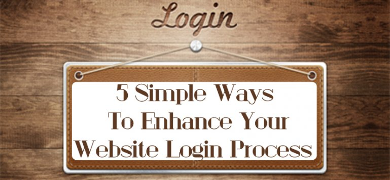 5 Simple Ways To Enhance Your Website Login Process