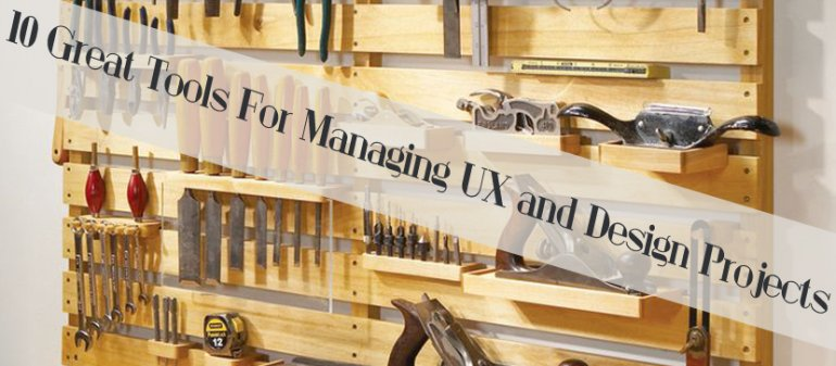 10 Great Tools For Managing UX and Design Projects