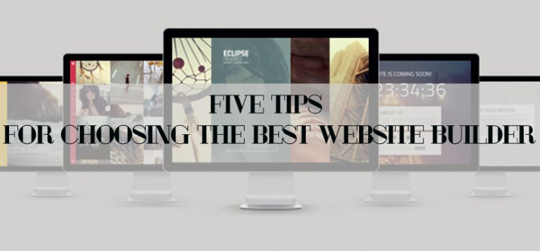 Five Tips for Choosing the Best Website Builder