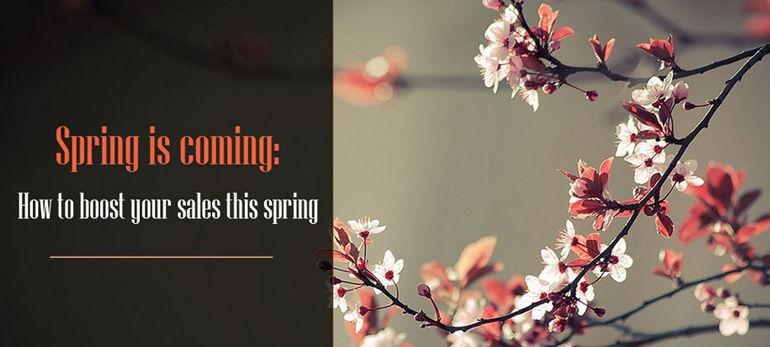 Free eBook - Spring is Coming: How to Boost Your Sales this Spring