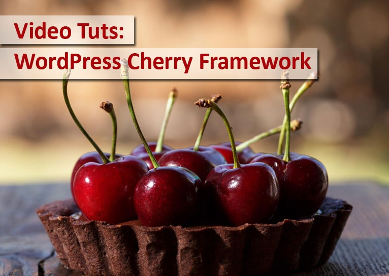 Video Tuts: WordPress Cherry Framework