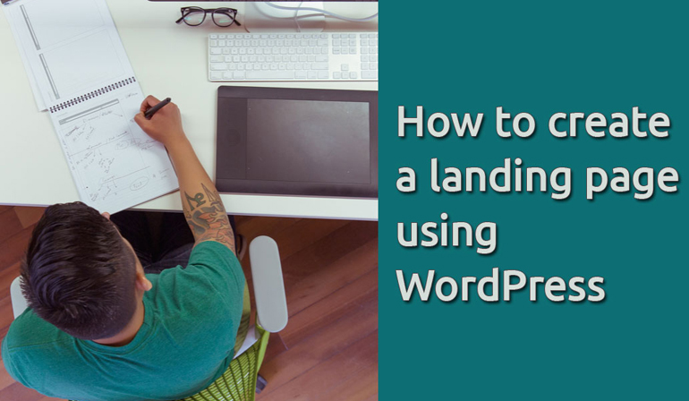 How to Create a Landing Page Using WordPress