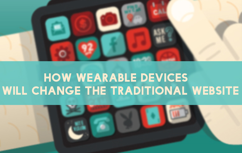 How Wearable Devices Will Change the Traditional Website