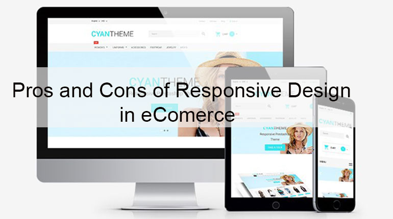 Responsive Designing for e-Commerce Websites - What Are the Pros and Cons?