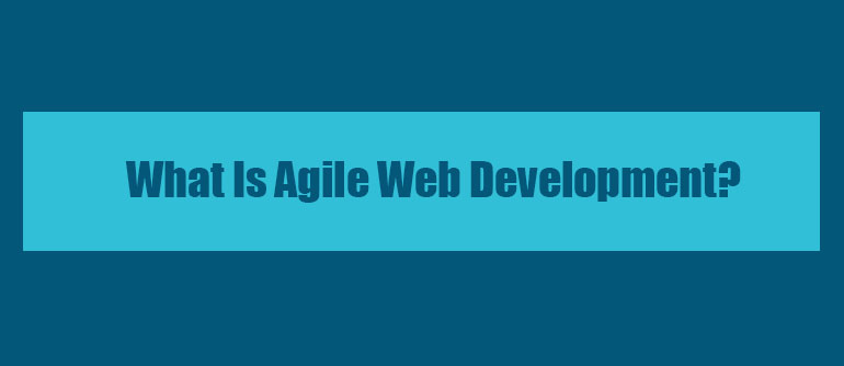 What Is Agile Web Development?
