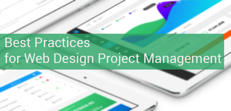 Down to the Nitty-Gritty: Best Practices for Web Design Project Management
