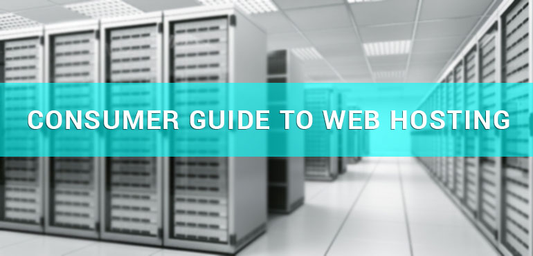 Consumer Guide to Web Hosting - Vital Tips That You Should Be Aware Of