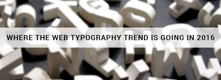 Where the Web Typography Trend Is Going in 2016