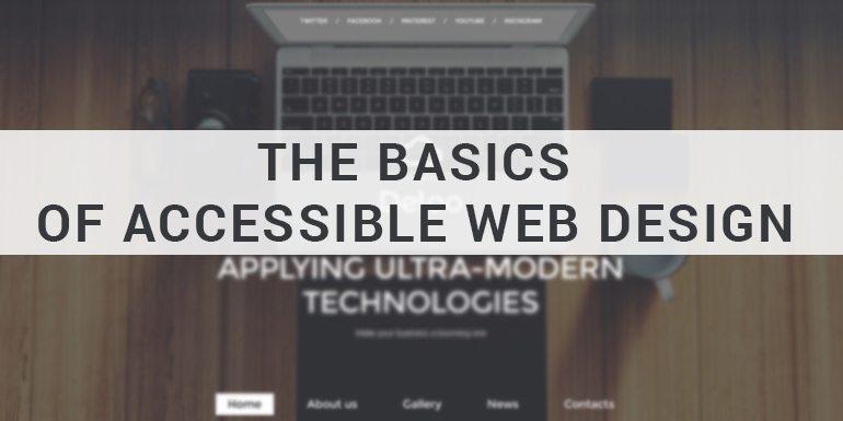 The Basics of Accessible Web Design