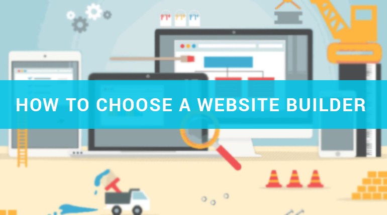 How to Choose a Website Builder That's a Good Fit for Your Business
