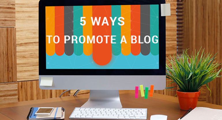 5 Ways to Promote a Blog to Drive Immediate Traffic