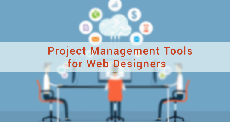 Project Management Tools for Web Designers