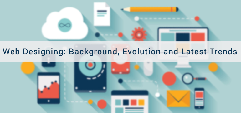 Web Designing Background Evolution And Latest Trends Web Design
