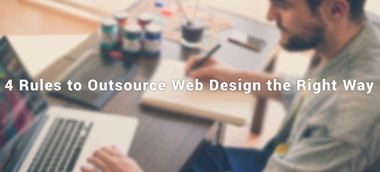 Ready Made Websites: 4 Rules to Outsource Web Design the Right Way