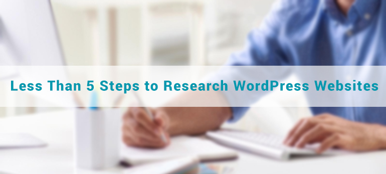 Less Than 5 Steps to Research WordPress Websites and Finding Inspiration to Design Your Own