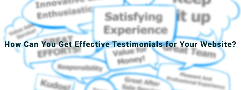 How Can You Get Effective Testimonials for Your Website?