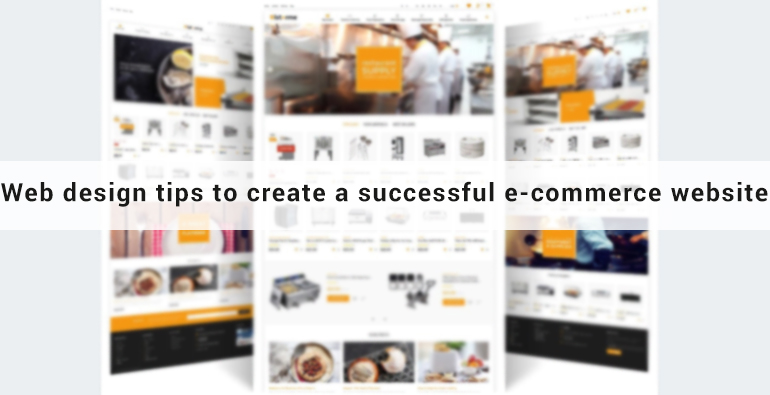 Stay Ahead of the Competition - Web Design Tips to Create a Successful e-Commerce Website