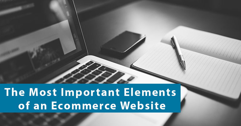 The Most Important Elements of an Ecommerce Website